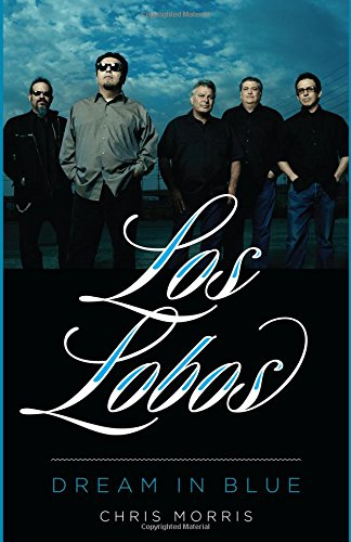Los Lobos: Dream in Blue (American Music Series)