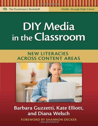 DIY Media in the Classroom: New Literacies Across Content...