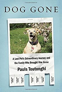 Book Cover: Dog Gone: A Lost Pet's Extraordinary Journey and the Family Who Brought Him Home