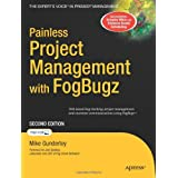 Painless Project Management with FogBugz, Second Edition