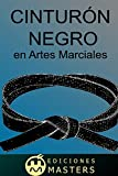 img - for Cintur n negro: en Artes Marciales (Spanish Edition) book / textbook / text book