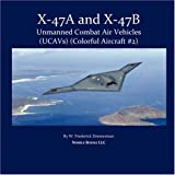 X-47A and X-47B Unmanned Combat Air Vehicle (UCAVs)