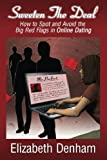 Sweeten The Deal: How to Spot and Avoid the Big Red Flags in Online Dating