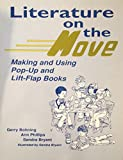 img - for Literature on the Move: Making and Using Pop-Up and Lift-Flap Books book / textbook / text book