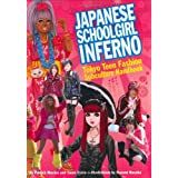 Japanese Schoolgirl Inferno: Tokyo Teen Fashion Subculture Handbook