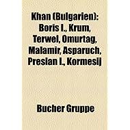 Khan (Bulgarien): Boris I., Krum, Terwel, Omurtag, Malamir, Asparuch, Presian I., Kormesij