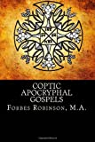 Coptic Apocryphal Gospels: Translations Together With The Texts Of Some Of Them