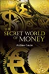 The Secret World of Money