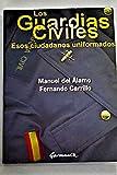 img - for Los guardias civiles: esos ciudadanos uniformados: 25 a os de lucha por la democratizaci n y el asociacionismo en la Guardia Civil (1976-2001) book / textbook / text book