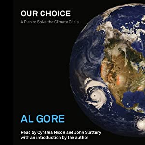 Our Choice: A Plan to Solve the Climate Crisis | [Al Gore]
