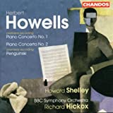 Howells: Piano Concertos 1 & 2 / Penguinski