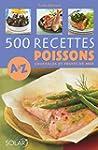 500 recettes de poissons de A � Z