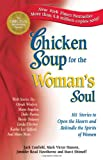 Chicken Soup for the Woman's Soul: 101 Stories to Open the Hearts and Rekindle the Spirits of Women (Chicken Soup for the Soul) (1558744150) by Jack Canfield