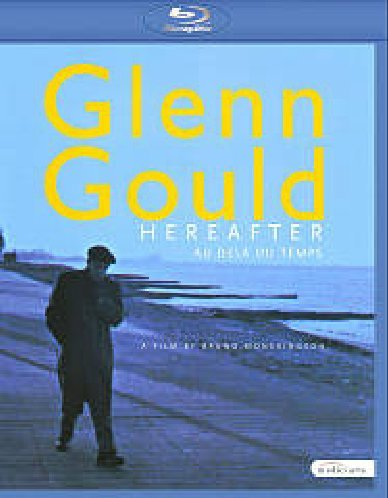 Glenn Gould - Hereafter (ein Film von Bruno Monsaingeon) [Blu-ray]