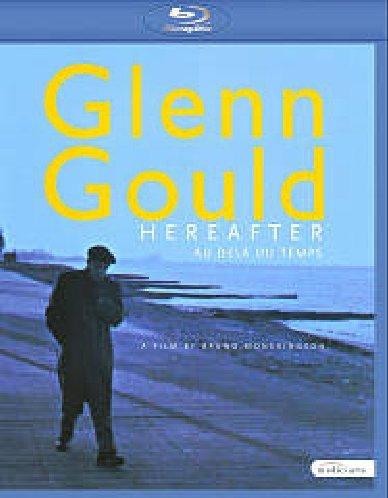 Glenn Gould - Hereafter (ein Film von Bruno Monsaingeon) [Blu-ray]