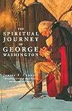 The Spiritual Journey of George Washington