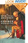 The Spiritual Journey of George Washi...