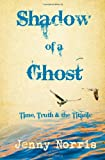 Jenny Norris Shadow of a Ghost: Time, Truth & the Titanic