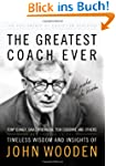 The Greatest Coach Ever: Timeless Wis...