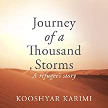 Journey of a Thousand Storms Audiobook by Kooshyar Karimi Narrated by Raj Sidhu