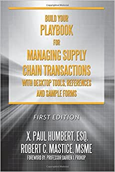 Build Your Playbook For Managing Supply Chain Transactions: WITH DESKTOP TOOLS, REFERENCES AND SAMPLE FORMS