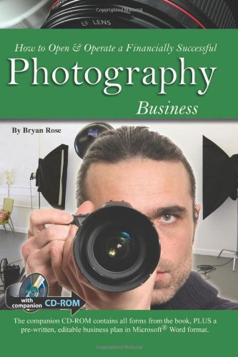 How To Open & Operate A Financially Successful Photography Business - With Companion Cd - Rom