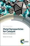 img - for Metal Nanoparticles for Catalysis: Advances and Applications (RSC Catalysis Series) book / textbook / text book