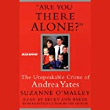 img - for Are You There Alone?: The Unspeakable Crime of Andrea Yates book / textbook / text book