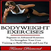 Bodyweight Exercises (       UNABRIDGED) by Tammi Diamond Narrated by Trevor Clinger