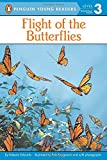 Flight of the Butterflies (Penguin Young Readers, Level 3)