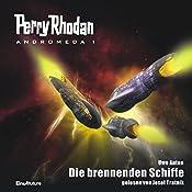 Die brennenden Schiffe (Perry Rhodan Andromeda 1) | Uwe Anton