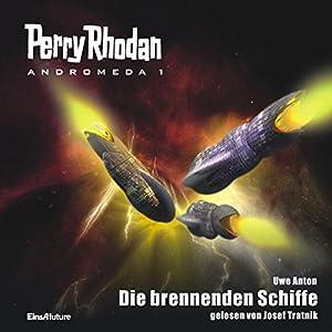 Die brennenden Schiffe (Perry Rhodan Andromeda 1) Hörbuch