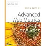 Advanced Web Metrics with Google Analyticsby Brian Clifton