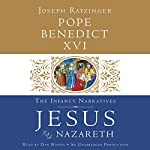 Jesus of Nazareth: The Infancy Narratives |  Pope Benedict XVI