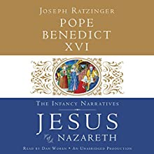 Jesus of Nazareth: The Infancy Narratives (       UNABRIDGED) by  Pope Benedict XVI Narrated by Dan Woren
