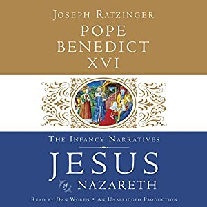 Jesus of Nazareth: The Infancy Narratives Audiobook