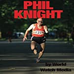 Phil Knight: The Story of The Businessman Who Created Nike |  World Watch Media