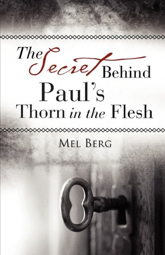 The Secret Behind Paul's Thorn in the Flesh
