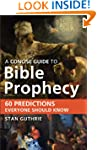 A Concise Guide to Bible Prophecy: 60...