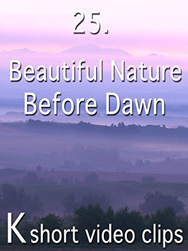 Clip: 25.Beautiful Nature--Before Dawn