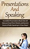 Overcome Fear: Presentations And Speaking Guide To Overcome Fear And Shyness, Develop Self Confidence And Communication Skills, And Simply Talk To People! ... Language, Self Confidence, Talk To People)
