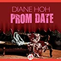 Prom Date Audiobook by Diane Hoh Narrated by Karyn O'Bryant