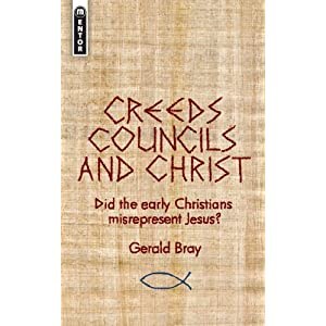 Download e-book Creeds, Councils and Christ: Did the early Christians misrepresent Jesus?