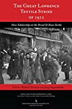 img - for The Great Lawrence Textile Strike of 1912: New Scholarship on the Bread & Roses Strike (Work, Health and Environment) book / textbook / text book