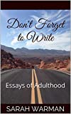 Don't Forget to Write: Essays of Adulthood