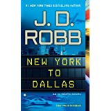 New York to Dallas (In Death, Book 33) ~ J. D. Robb