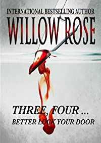 Three, Four ... Better Lock Your Door by Willow Rose ebook deal