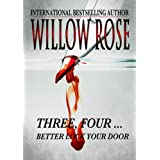 Three, Four ... Better lock your door. (Rebekka Franck #2) ~ Willow Rose