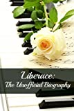 Liberace: The Unofficial Biography (English Edition)