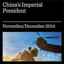 China's Imperial President (Foreign Affairs): Xi Jinping Tightens His Grip (       UNABRIDGED) by Elizabeth C. Economy Narrated by Kevin Stillwell